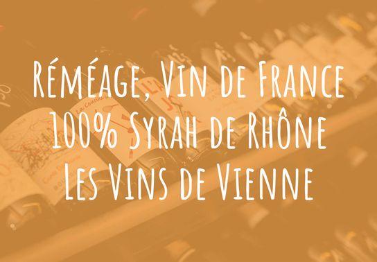 Réméage, Vin de France, 100% Syrah de Rhone, Les Vins de Vienne