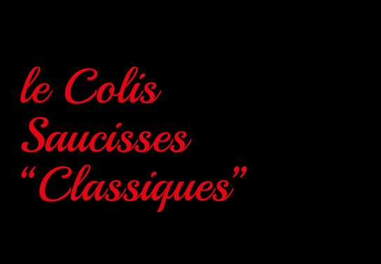 """PACK Saucisses Maison :""""Les Classiques"""""""